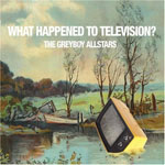 Album What Happened to Television? by Greyboy Allstars