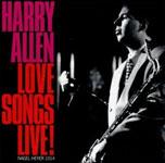 Harry Allen: Love Songs Live!
