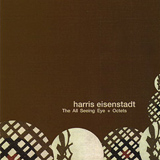 Harris Eisenstadt: The All Seeing Eye + Octets