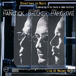 Herbie Hancock, Michael Brecker, and Roy Hargrove: Directions in Music: Celebrating Miles Davis and John Coltrane