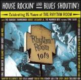 House Rockin' and Blues Shoutin': Celebrating 15 Years of The Rhythm Room