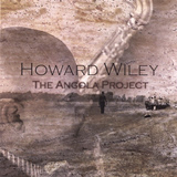 Album The Angola Project by Howard Wiley