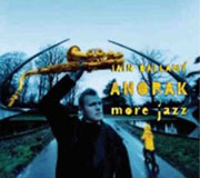 Iain Ballamy Anorak: More Jazz