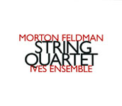 Ives Ensemble: Morton Feldman: String Quartet