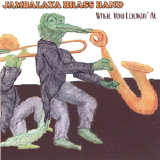 Album What You Lookin' At by Jambalaya Brass