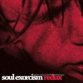Soul Exorcism (Redux) by James Chance