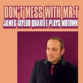 Album James Taylor Quartet: Don't Mess With Mr. T by James Taylor Quartet
