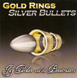Jay Gordon and the Penetrators: Gold Rings, Silver Bullets