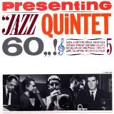 Album Presenting Jazz Quintet 60 by Jazz Quintet 60