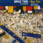 Jaka Berger: BRGS Time - Bas Trio