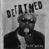 "Jeff ""Tain"" Watts: Detained at the Blue Note"