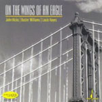 John Hicks/Buster Williams/Louis Hayes: On The Wings Of An Eagle