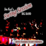 Jim Kerl's Swing Session Big Band: With Thanks to My Friends