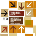 Jamie Oehlers' Double Drummer Group: You R Here