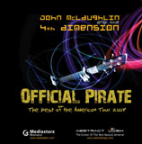 John McLaughlin / 4th Dimension: Official Pirate: The Best of the American Tour 2007