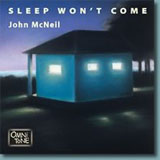John McNeil: Sleep Won't Come