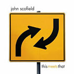 Album This Meets That by John Scofield