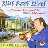 Album Blue Roof Blues: A Love Letter to New Orleans by Jon-Erik Kellso