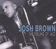Joshua Brown: The Feeling of Jazz