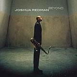 Joshua Redman: Beyond