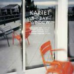 Album The Bay Window by Kartet