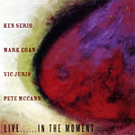 Ken Serio: Live.... In The Moment
