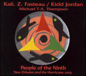 Kali Z. Fasteau/Kidd Jordan: People of the Ninth: New Orleans and the Hurricane 2005