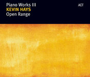 Kevin Hays: Piano Works III: Open Range
