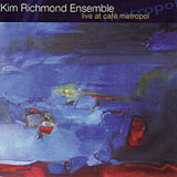 Album Live at Cafe Metropol by Kim Richmond