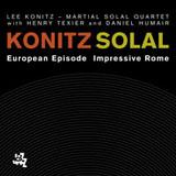 Lee Konitz/Martial Solal: European Episode Impressive Rome