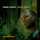 Lionel Loueke: Virgin Forest