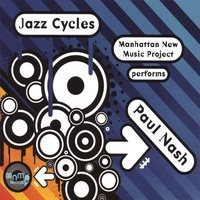 Album Jazz Cycles (The Music of Paul Nash) by Manhattan New Music Project