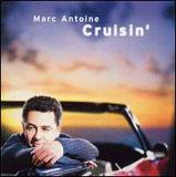 Marc Antoine: Cruisin'