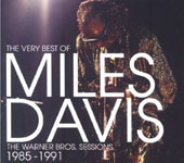 Miles Davis: The Very Best of Miles Davis: The Warner Bros. Sessions 1985-1991