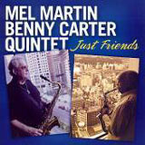 Mel Martin / Benny Carter Quintet: Just Friends