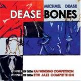 Michael Dease: Dease Bones
