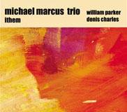 Michael Marcus Trio: Ithem