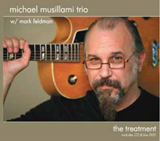 Michael Musillami: Michael Musillami Trio with Mark Feldman: The Treatment