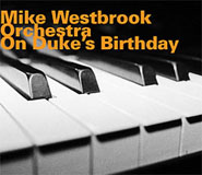 Mike Westbrook Orchestra: On Duke's Birthday