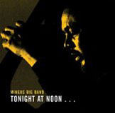 Album Tonight At Noon: Three Or Four Shades Of Love by Mingus Big Band