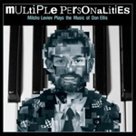 Multiple Personalities: Milcho Leviev Plays the Music of Don Ellis