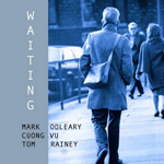 Mark O' Leary / Cuong Vu / Tom Rainey: Waiting