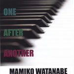 Mamiko Watanabe: One After Another