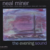 Neal Miner: The Evening Sound