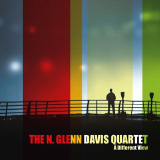 N. Glenn Davis Quartet: A Different View