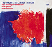 Album The Unforgettable NHOP Trio Live by Niels-Henning Orsted Pedersen