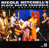 Nicole Mitchell's Black Earth Ensemble: Black Unstoppable