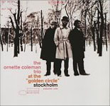 Ornette Coleman: At the Golden Circle Vol. 1 & Vol. 2