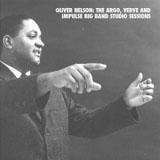 Oliver Nelson: The Argo, Verve and Impulse Big Band Studio Sessions