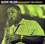 Oliver Nelson: Screamin' the Blues